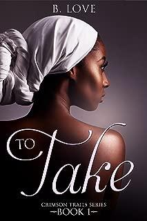 To Take (Crimson Trails Book 1)