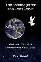 The Message for the Last Days: Biblical and Historical Understanding of End Times (English Edition)
