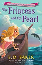 The Princess and the Pearl (Tales of the Wide-Awake Princess Book 6)