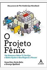 O Projeto Fênix: Um romance sobre TI, DevOps e sobre ajudar o seu negócio a vencer eBook Kindle