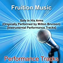 Safe in His Arms (Low Key) [Originally Performed by Milton Brunson] [Instrumental Track]