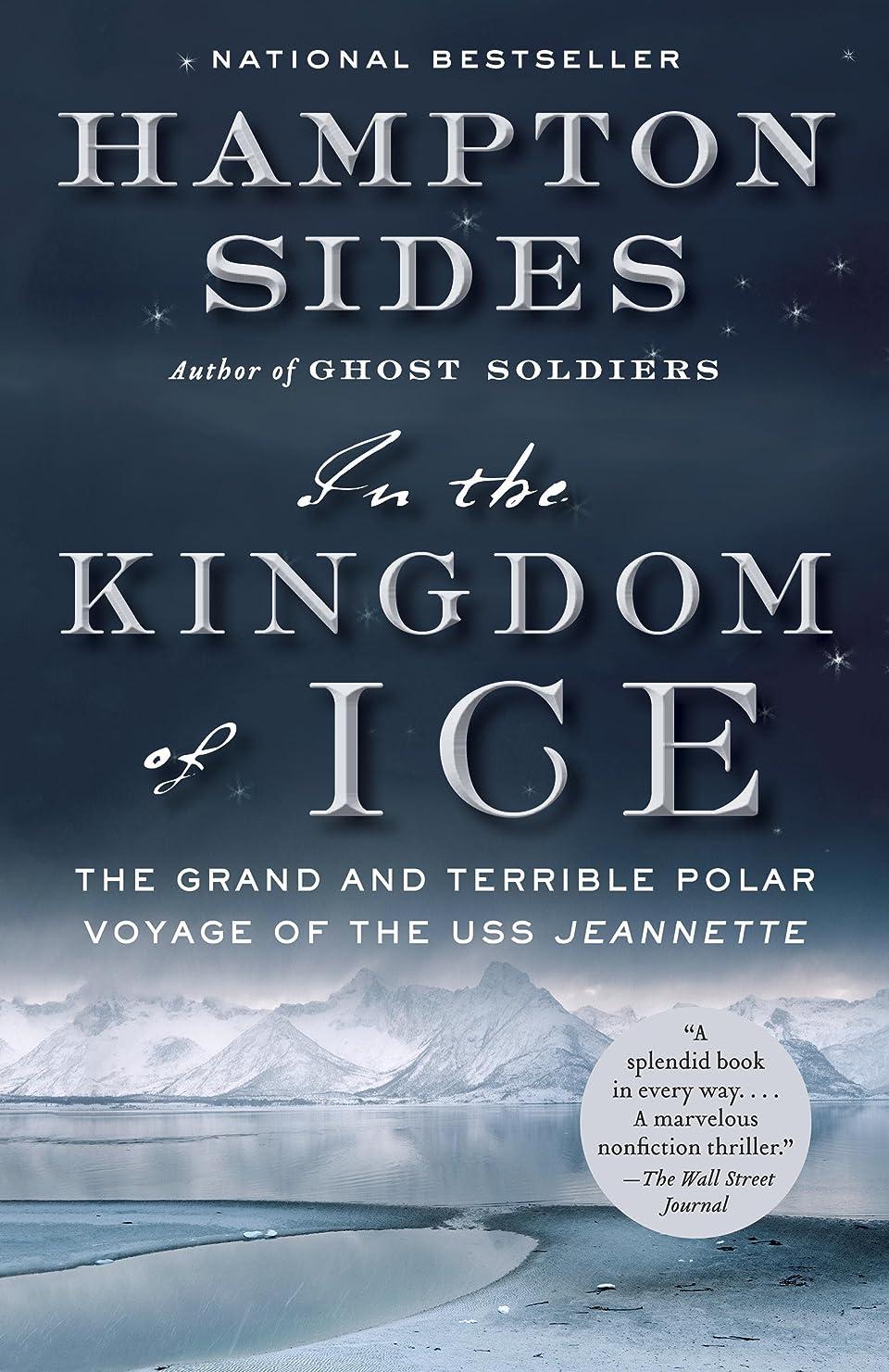 パッケージ哲学トレーニングIn the Kingdom of Ice: The Grand and Terrible Polar Voyage of the USS Jeannette (English Edition)