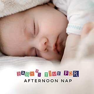 Baby's Time for Afternoon Nap: Soothing 2019 New Age Music for Perfect Sleep, Calming Down Baby, Cure Insomnia Songs