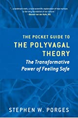 The Pocket Guide to the Polyvagal Theory: The Transformative Power of Feeling Safe (Norton Series on Interpersonal Neurobiology) Kindle Edition