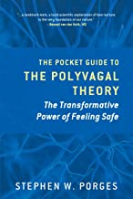 The Pocket Guide to the Polyvagal Theory: The Transformative Power of Feeling Safe (Norton Series on Interpersonal Neurobiology) PDF