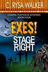 Exes! Stage Right: Coastal Playhouse Murder Mysteries Book Four Kindle Edition
