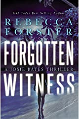 FORGOTTEN WITNESS: A Josie Bates Thriller (The Witness Series Book 6) Kindle Edition