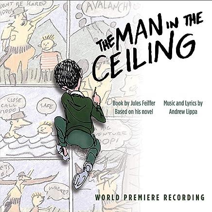 Andrew Lippa - The Man in the Ceiling World Premiere Recording (2019) LEAK ALBUM