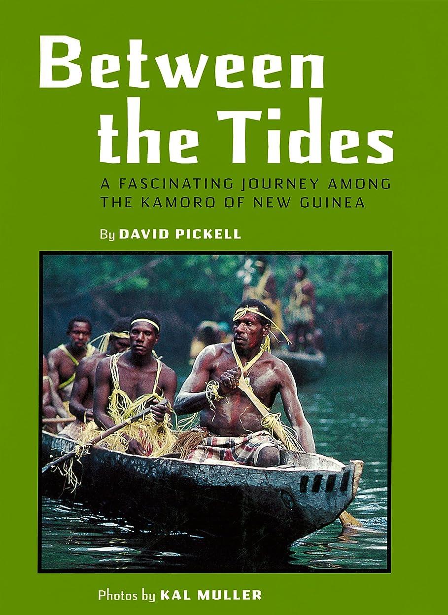 結核自動的に多様性Between the Tides: A Fascinating Journey Among the Kamoro of New Guinea (English Edition)
