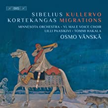 Jean Sibelius: Kullervo, Op. 7 - Olli Kortekangas: Migrations