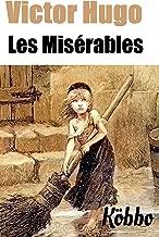 VICTOR HUGO: LES MISÉRABLES (VERSION INTÉGRALE, ILLUSTRÉ DE 145 IMAGES D'ÉMILE BAYARD, ANNOTÉ, INCLUT LES 5 VOLUMES) (French Edition)