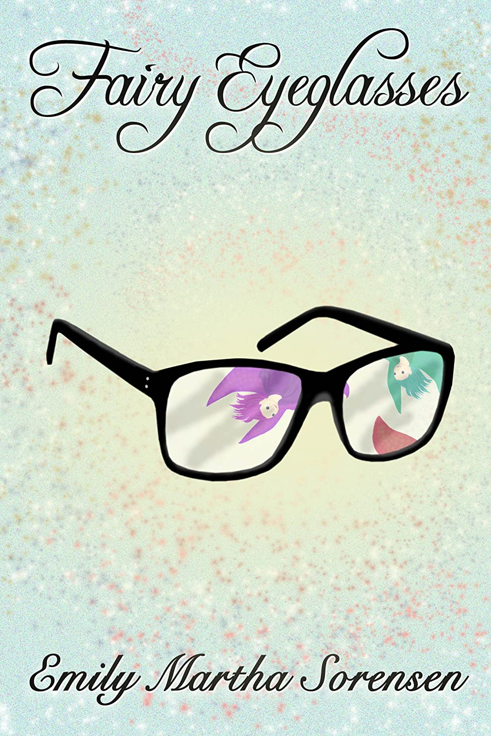 匿名ようこそ方程式Fairy Eyeglasses (Fairy Senses Book 1) (English Edition)