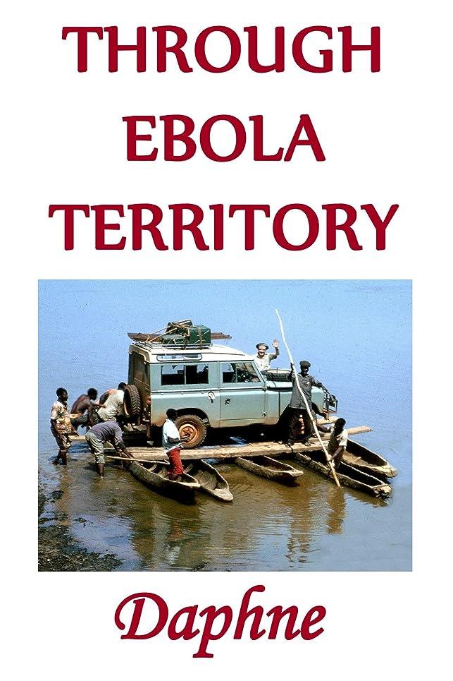 鈍い真空フィードバックThrough Ebola Territory: Driving through dangerous jungle with a baby (English Edition)
