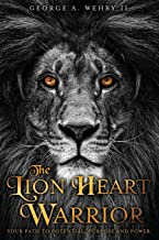 Best The Lion Heart Warrior: Your Path to Potential, Purpose and Power Review