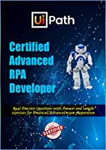 UiPath Certified Advanced RPA Developer: UiARD - Exam Prep
