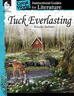 Tuck Everlasting: An Instructional Guide for Literature: An Instructional Guide for Literature