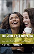 The Joke Enclycopedia: Great Jokes That Will Get a Laugh Every Time! (English Edition)