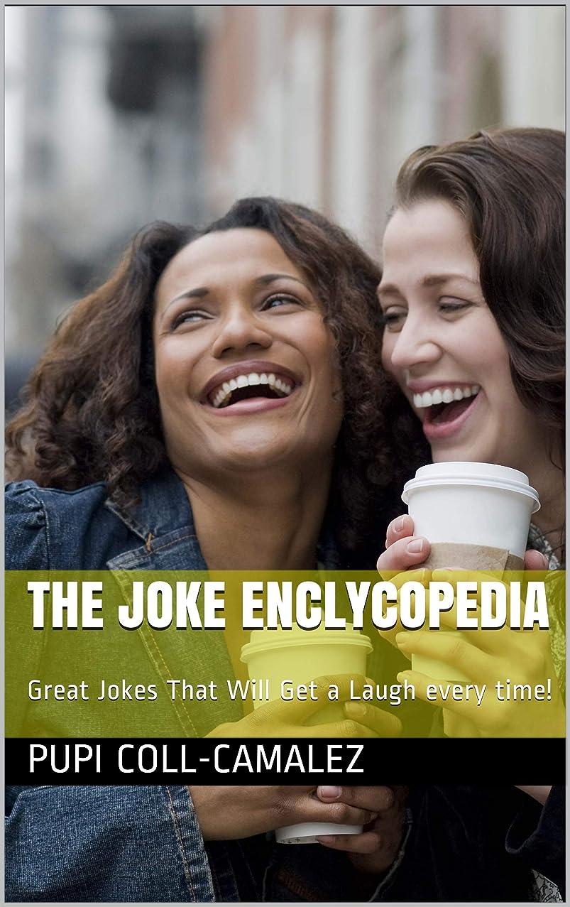 さわやか支出オペレーターThe Joke Enclycopedia: Great Jokes That Will Get a Laugh Every Time! (English Edition)