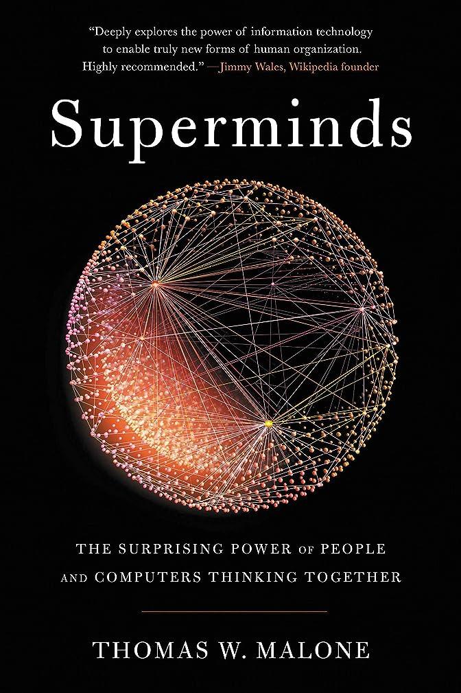 放棄胚芽スチュワーデスSuperminds: The Surprising Power of People and Computers Thinking Together (English Edition)