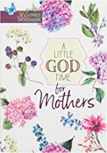 A Little God Time for Mothers: 365 Daily Devotions (Paperback) – Motivational Devotions for Mom, Perfect Gift for Mother's...