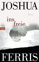 Ins Freie: Roman (German Edition)