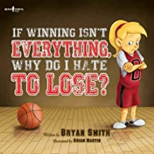 If Winning Isn't Everything, Why Do I Hate to Lose?