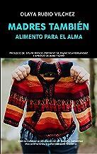 MADRES TAMBIÉN: ALIMENTO PARA EL ALMA (Spanish Edition)