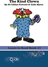 The Kind Clown: Learn to Read Book 17