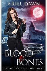 Blood & Bones (Ava Crowley, Vampire Slayer Book 1) Kindle Edition