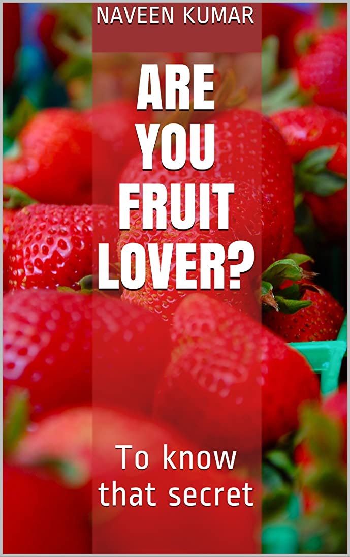Are You Fruit Lover?: To know that secret (English Edition)