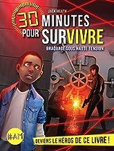 Braquage sous haute tension: 30 minutes pour survivre - tome 3