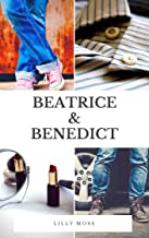 Beatrice & Benedict: A Modern Retelling of Shakespeare's Beloved Much Ado About Nothing
