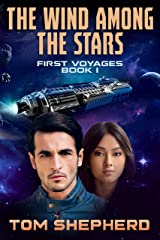 The Wind Among the Stars (First Voyages Book 1) Kindle Edition