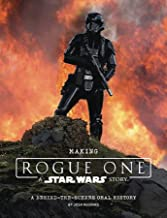 Making Rogue One: A Star Wars Story: A Behind-the-scenes Photo Journal