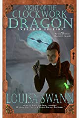 Night of the Clockwork Dragon Extended Edition (The Peculiar Adventures of Miss Abigail Crumb Book 1) Kindle Edition