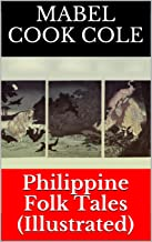 Philippine Folk Tales (Illustrated)