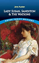 Lady Susan, Sanditon and The Watsons (Dover Thrift Editions)