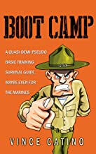 Boot Camp: A Quasi-Demi-Pseudo Basic Training Survival Guide, Maybe Even for the Marines