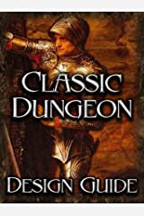 CASTLE OLDSKULL ~ CDDG1: The Classic Dungeon Design Guide ~ Book 1: Forging the Underworld (Castle Oldskull Fantasy Role-Playing Game Supplements) Kindle Edition