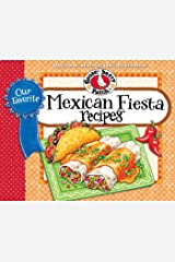 Our Favorite Mexican Fiesta Recipes: Over 60 Zesty Recipes for Favorite South-of-the-Border Dishes (Our Favorite Recipes Collection) Kindle Edition
