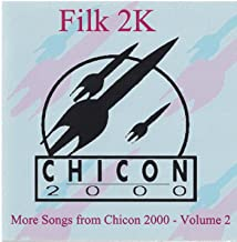Filk 2K - More Songs from Chicon 2000 - Volume 2
