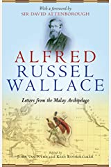 Alfred Russel Wallace: Letters from the Malay Archipelago Kindle Edition