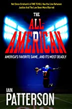 THE ALL-AMERICAN: AMERICA'S FAVORITE GAME...AND ITS MOST DEADLY (A Carter Holman Legal Thriller Book 1)