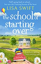 The School of Starting Over: A perfectly uplifting, heart-