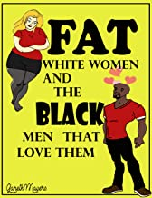 Fat White Women & the Black Men that Love them: Tyrell & Chloe (Fat White Women and the Black Men that Love them Book 1)