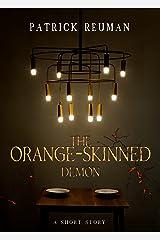 The Orange-Skinned Demon: A Horror Comedy Political Satire Kindle Edition