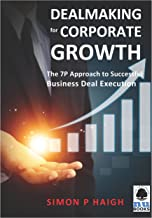 Dealmaking for Corporate Growth: The 7 P Approach to Successful Business Deal Execution (54)