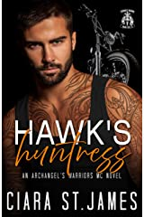 Hawk's Huntress (Dublin Falls' Archangel's Warriors MC Book 11) Kindle Edition
