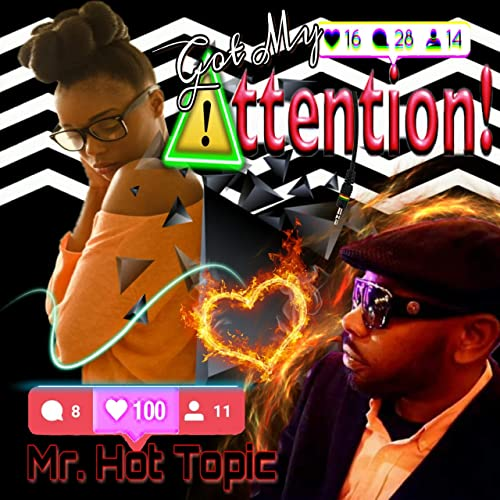 6dee3b87 Got My Attention by Mr. Hot Topic on Amazon Music - Amazon.com
