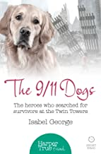 The 9/11 Dogs: The heroes who searched for survivors at Ground Zero (HarperTrue Friend – A Short Read) (English Edition)